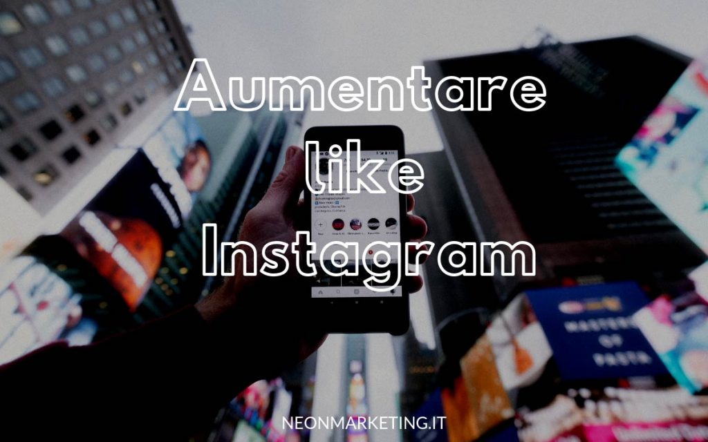 aumentare like instagram