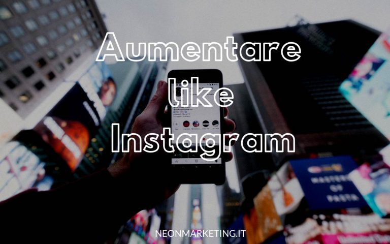 aumentare like instagram