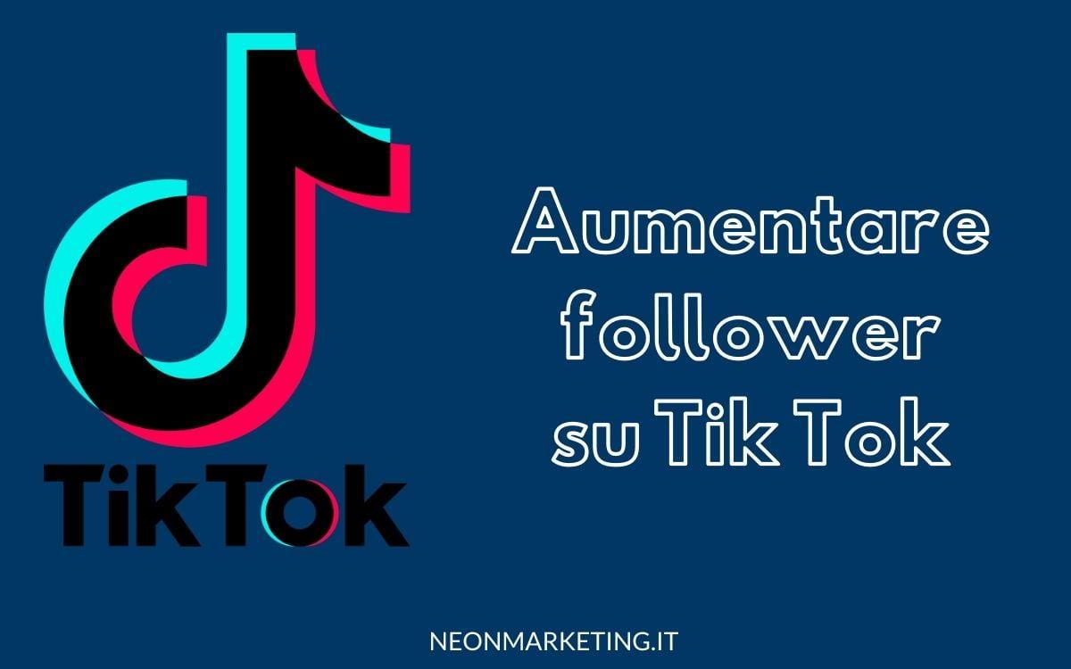 aumentare follower tik tok