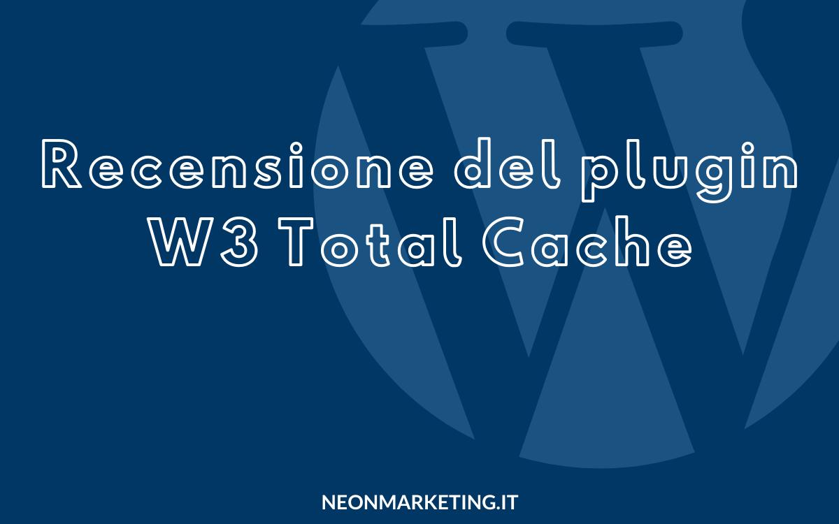 w3 total cache recensione